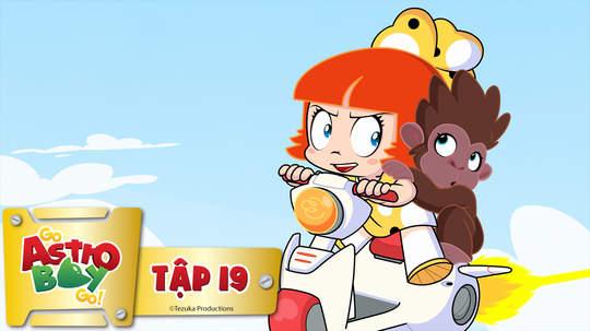 Go Astro Boy Go! - Tập 19: Tốt nhất là trốn đi