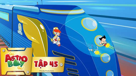 Go Astro Boy Go! - Tập 45: Tàu tốc hành Blue Knight
