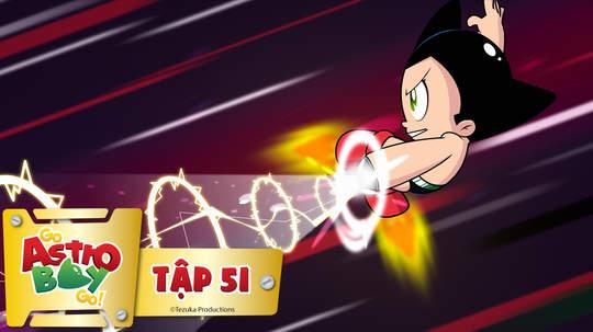 Go Astro Boy Go! - Tập 51: Mặt trời đến rồi