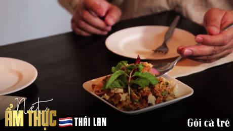 Nét ẩm thực Thái Lan: Gỏi cá trê