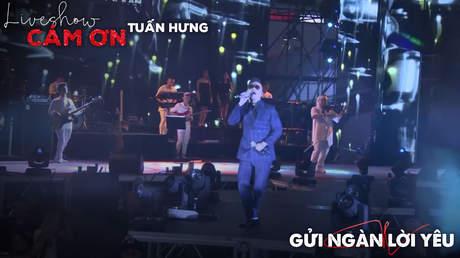Live show Cảm ơn - Tuấn Hưng: Gửi ngàn lời yêu