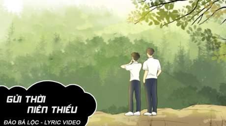 Gửi thời niên thiếu - Đào Bá Lộc [Lyric Video]