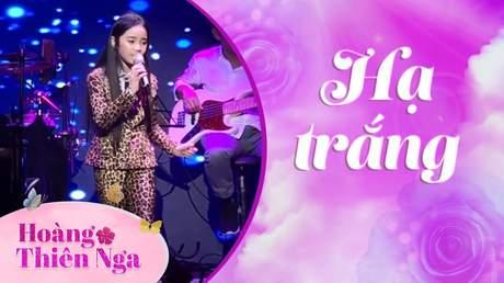 Hoàng Thiên Nga - Hạ trắng (Live)