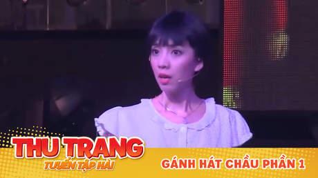 Tuyển tập hài Thu Trang: Gánh hát chầu phần 1