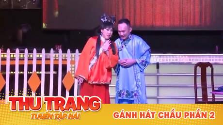 Tuyển tập hài Thu Trang: Gánh hát chầu phần 2