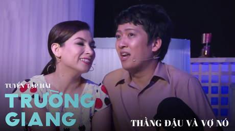 Tuyển tập hài Trường Giang: Thằng Đậu và vợ nó