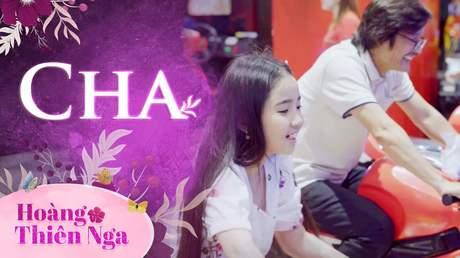Hoàng Thiên Nga - Cha (Phim ngắn)