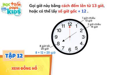 Học Toán Cùng POPS Kids - Tập 12: Xem đồng hồ