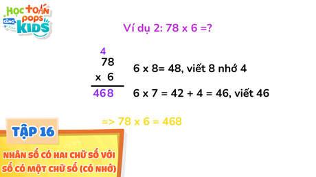 Học Toán Cùng POPS Kids - Tập 16: Nhân số có hai chữ số với số có một chữ số (có nhớ)