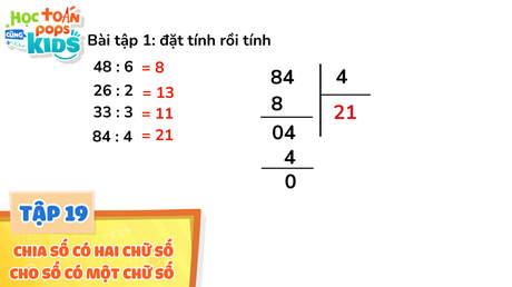 Học Toán Cùng POPS Kids - Tập 19: Chia số có hai chữ số cho số có một chữ số