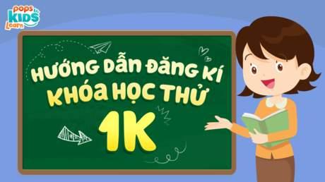 Hướng dẫn đăng ký khóa học thử chỉ 1k với POPS Kids Learn