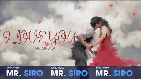 Mr. Siro - Lyrics video: I love you