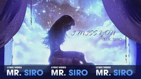 Mr. Siro - Lyrics video: I miss you
