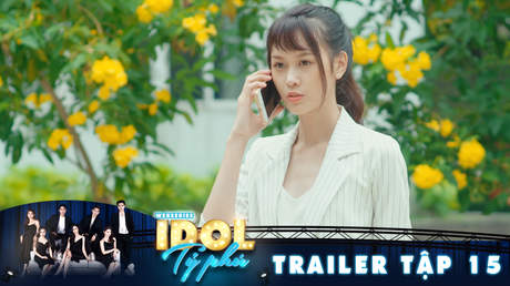 Idol tỷ phú - Trailer tập 15