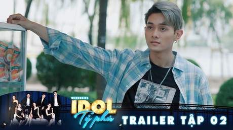 Idol tỷ phú - Trailer tập 2