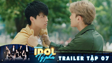 Idol tỷ phú - Trailer tập 7