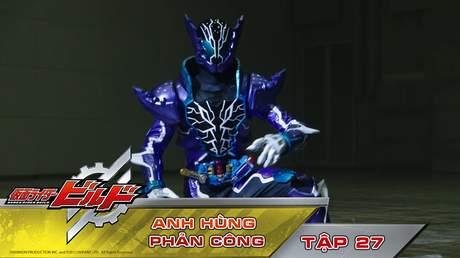 Kamen Rider Build - Tập 27: Anh hùng phản công