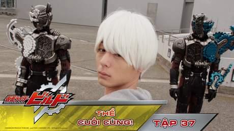 Kamen Rider Build - Tập 37: Thể cuối cùng!