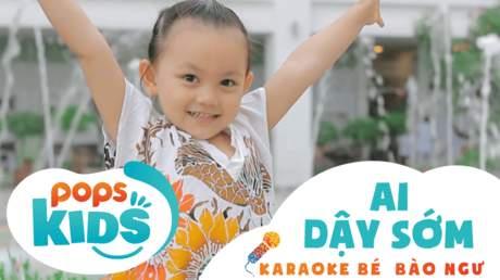 Karaoke bé Bào Ngư - Ai dậy sớm