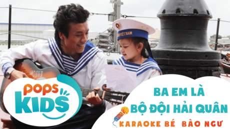 Karaoke bé Bào Ngư - Ba em là bộ đội hải quân