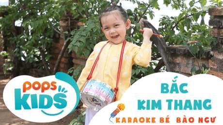 Karaoke bé Bào Ngư - Bắc kim thang