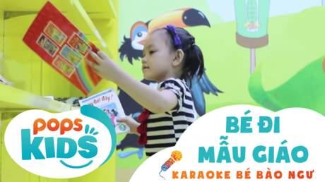 Karaoke bé Bào Ngư - Bé đi mẫu giáo