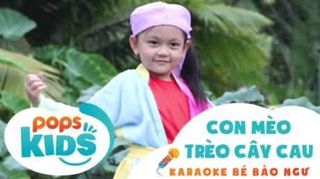 Karaoke bé Bào Ngư - Con mèo trèo cây cau