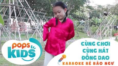 Karaoke bé Bào Ngư - Cùng chơi cùng hát đồng dao