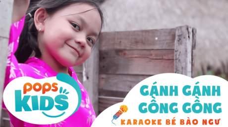 Karaoke bé Bào Ngư - Gánh gánh gồng gồng