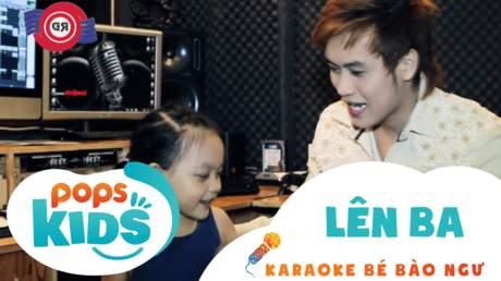 Karaoke bé Bào Ngư - Lên ba
