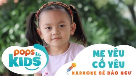 Karaoke bé Bào Ngư - Mẹ yêu cô yêu