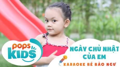 Karaoke bé Bào Ngư - Ngày chủ nhật của em
