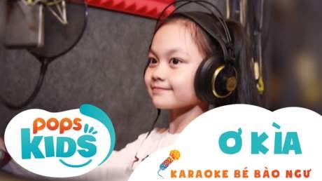 Karaoke bé Bào Ngư - Ơ kìa