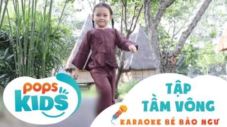 Karaoke bé Bào Ngư - Tập tầm vông