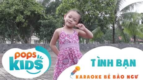 Karaoke bé Bào Ngư - Tình bạn