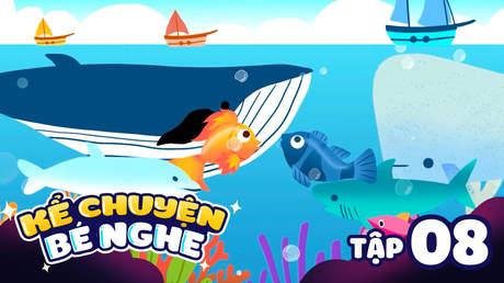 Kể Chuyện Bé Nghe - Tập 8: Cá vàng, cá xanh vượt thác