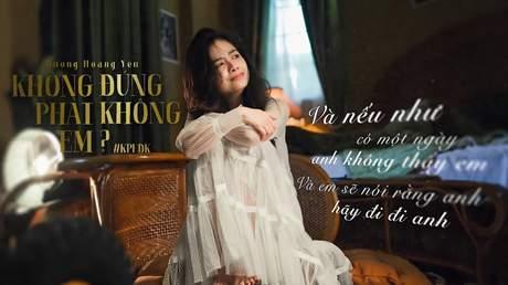 Dương Hoàng Yến - Lyrics video: Không phải em đúng không?