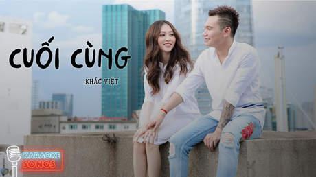 Karaoke songs: Cuối cùng - Khắc Việt