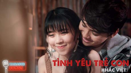 Khắc Việt - Karaoke: Tình yêu trẻ con