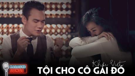 Khắc Việt - Karaoke: Tội cho cô gái đó