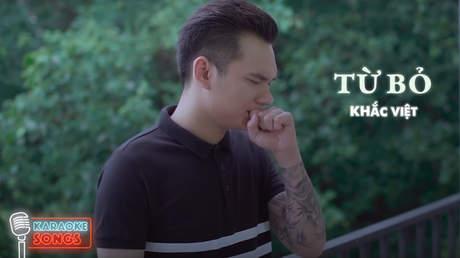 Karaoke songs: Từ bỏ - Khắc Việt