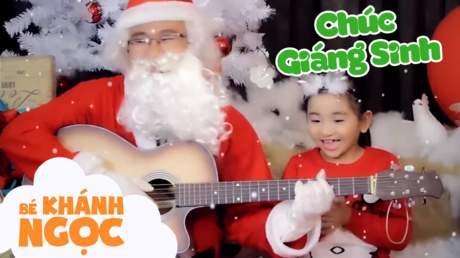 Bé Khánh Ngọc - Chúc Giáng Sinh