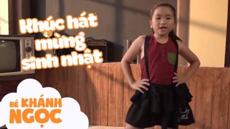 Bé Khánh Ngọc - Khúc hát mừng sinh nhật
