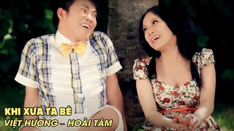 Phim ca nhạc hài: Khi Xưa Ta Bé - Việt Hương & Hoài Tâm