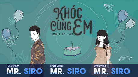 Mr. Siro - Lyrics video: Khóc cùng em