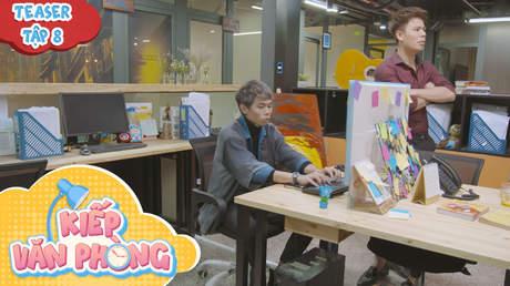 Kiếp Văn Phòng - Teaser tập 8