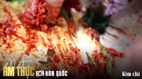 Nét ẩm thực Hàn Quốc: Món kim chi