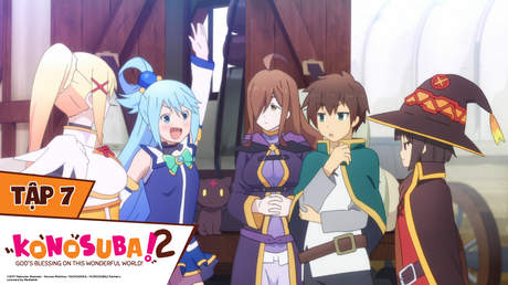 Konosuba S2 - Tập 7: Lời mời đến con bé trơ tráo này!