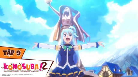 Konosuba S2 - Tập 9: Nữ thần của thị trấn. Suối nước nóng đổ nát!