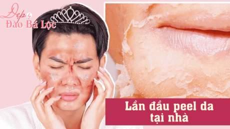 Đẹp cùng Đào Bá Lộc: Cách peel da tại nhà